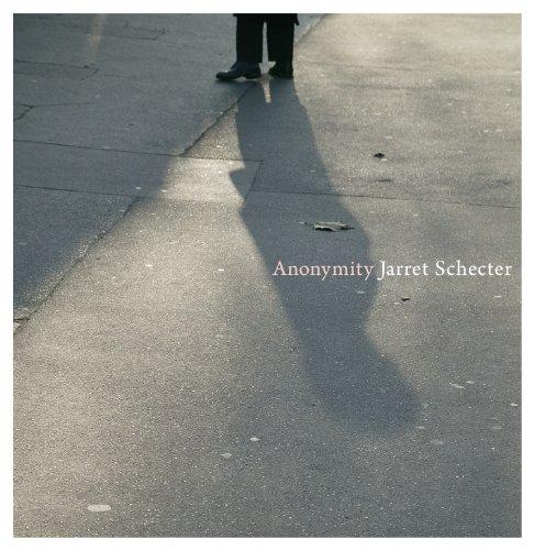 Anonymity: Jarret Schecter