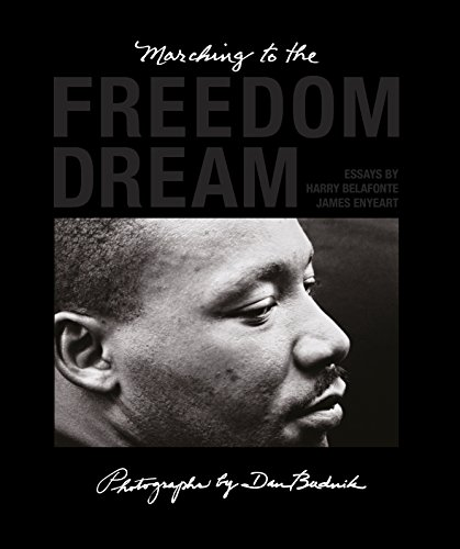 Marching To The Freedom Dream: Dan Budnik