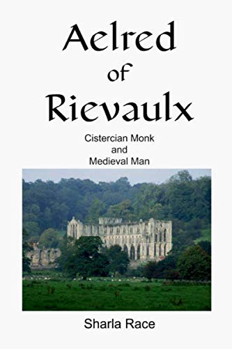 9781907119026: Aelred of Rievaulx: Cistercian Monk and Medieval Man A Twelfth Century Life