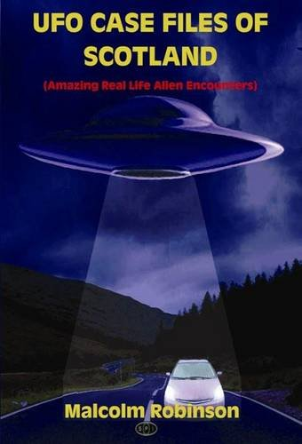 9781907126024: UFO Case Files of Scotland (Amazing Real Life Alien Encounters)