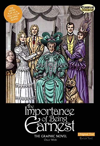 9781907127311: The Importance of Being Earnest The Graphic Novel: Original Text (Classical Comics)