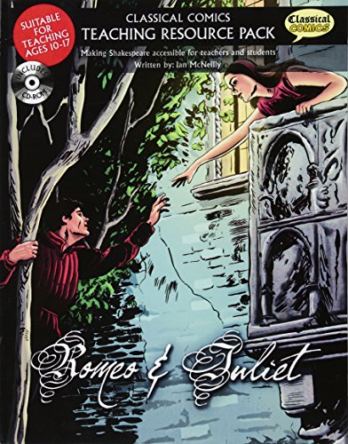 Classical Comics Teaching Resource Pack: Romeo & Juliet: Making Shakespeare Accessible for ...