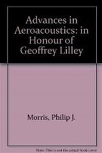 9781907132186: Advances in Aeroacoustics: in honour of Geoffrey Lilley
