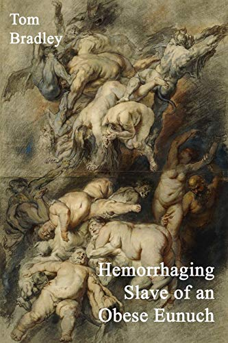 Hemorrhaging Slave of an Obese Eunuch (1907133038) by Tom Bradley