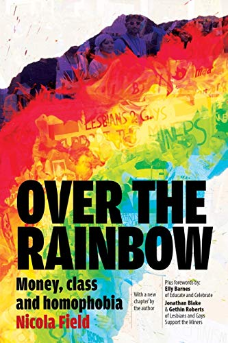 9781907133947: Over the Rainbow: Money, Class and Homophobia