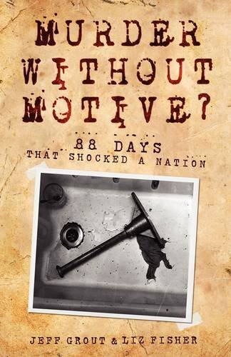 9781907149030: Murder Without Motive? 88 Days that Shocked a Nation