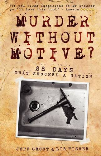 9781907149054: Murder without Motive?: 88 Days That Shocked a Nation