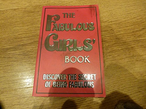 9781907151057: The Fabulous Girls' Book: Discover the Secret of Being Fabulous