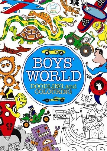 Boys' World: Doodling and Colouring (Doodles): Authors, Various