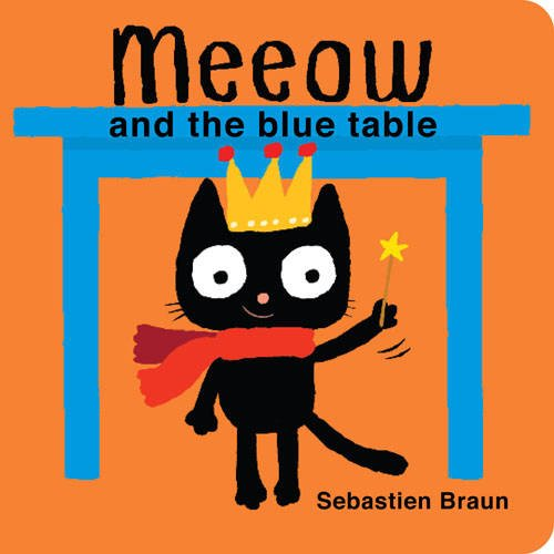 Meeow and the Blue Table: Braun, Sebastien