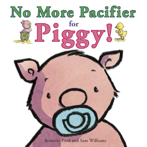 9781907152962: No More Pacifier for Piggy! (Ducky and Piggy)