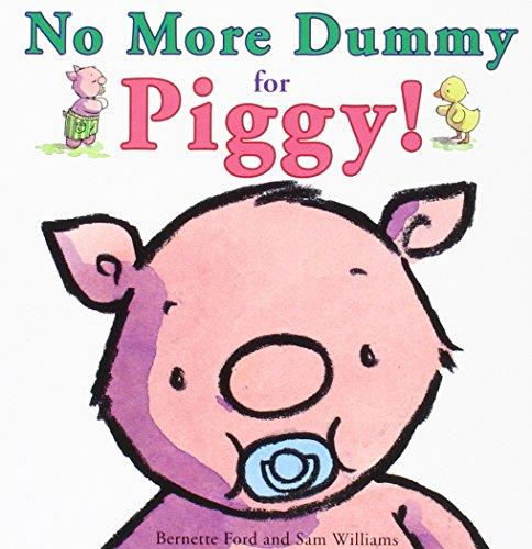 No More Dummy for Piggy!: Ford, Bernette