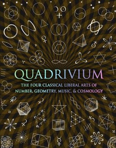 Quadrivium: The Four Classical Liberal Arts of: Martineau, John
