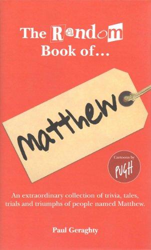 The Random Book of. Matthew: Geraghty, Paul, Pugh,