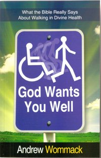 9781907159275: God Wants You Well: What the Bible Really Says About Walking in Divine Health