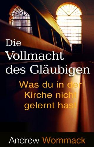 9781907159527: Die Vollmacht Des Gla Ubigen: Was Du in Der Kirche Night Gelernt Hast