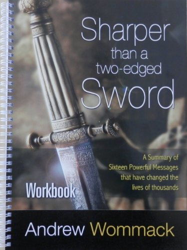 9781907159794: Sharper Than a Two Edged Sword: Workbook - a Summary of Sixteen Powerful Messages That Have Changed the Lives of Thousands
