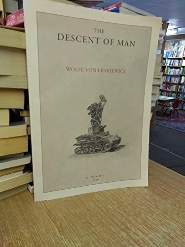 The Descent of Man: Von Lenkiewicz, Wolfe (Artist), And Dyer, Richard (Text By), And Angus, Tessa (...