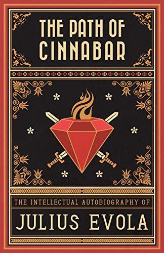 The Path of Cinnabar: Evola, Julius