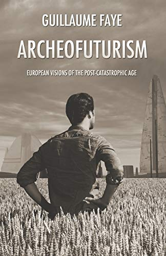 Archeofuturism: Guillaume Faye