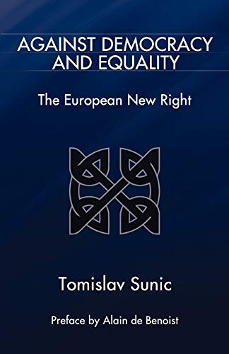 9781907166259: Against Democracy and Equality: The European New Right