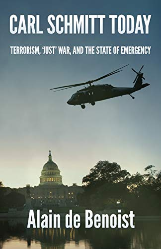 9781907166396: Carl Schmitt Today: Terrorism, Just War, and the State of Emergency