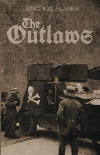 The Outlaws: Ernst Von Salomon