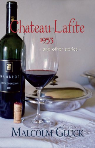 Chateau Lafite 1953 and Other Stories: Malcolm Gluck - SIGNED AND DATED - RARE!