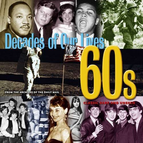 The Decades of Our Lives: 60's: Hill, Tim