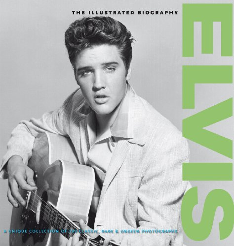 9781907176074: Elvis: the Illustrated Biography