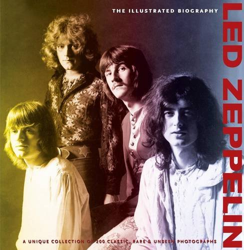 9781907176258: Led Zeppelin: The Illustrated Biography (Collectors Edition)