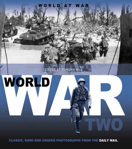 World War II: Classic, Rare and Unseen: Hill, Duncan