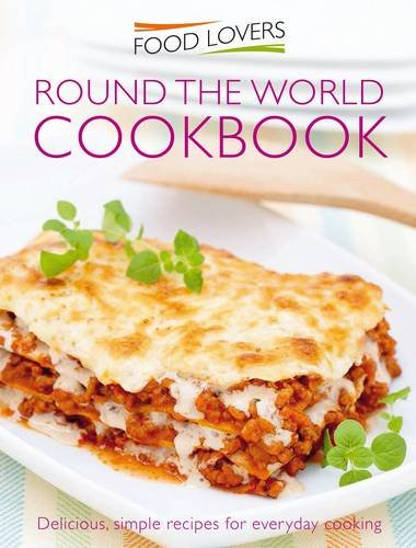 Food Lovers: Recipes from Around the World: Jonnie Leger