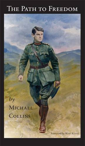 9781907179860: The Path to Freedom - Speeches by Michael Collins