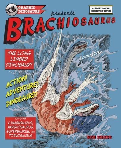 9781907184024: Brachiosaurus: The Long Limbed Dinosaur (Graphic Dinosaurs)