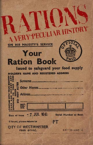 9781907184253: Rations: A Very Peculiar History