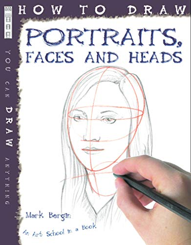 9781907184284: How To Draw Portraits, Faces And Heads