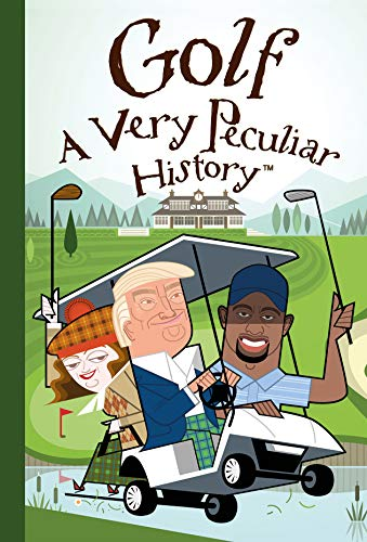 Golf: A Very Peculiar History: With No Added Bogeys: Arscott, David