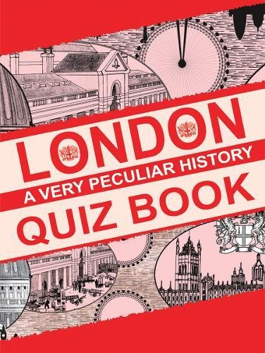 London, A Very Peculiar History Quiz Book: David Arscott
