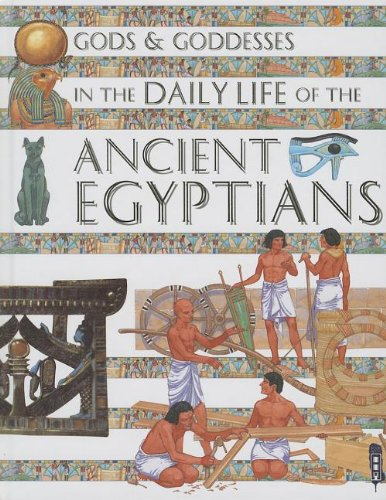 Gods and Goddesses in the Daily Life of the Ancient Egyptians (Gods and Goddesses in Daily Life): ...