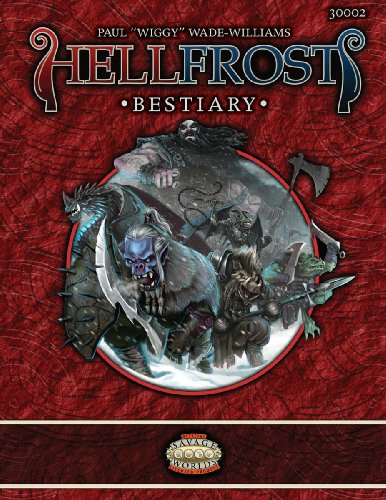 9781907204289: Hellfrost Bestiary (Savage Worlds, TAG30002)