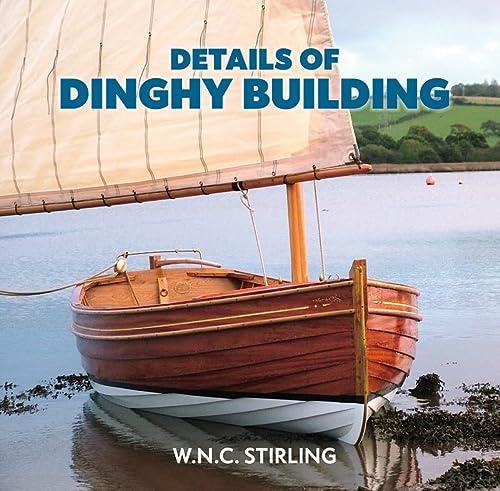 W.N.C. Stirling, Details of Dinghy Building