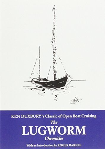 9781907206283: The Lugworm Chronicles: The Classic of Open Boat Cruising