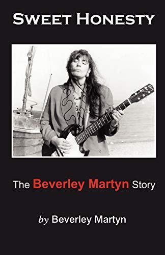 9781907211881: Sweet Honesty - The Beverley Martyn Story