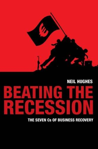 9781907214196: Beating the Recession: The Seven Cs of Business Recovery