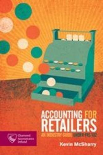 Accounting for Retailers: An Industry Guide Under: McSharry, Kevin