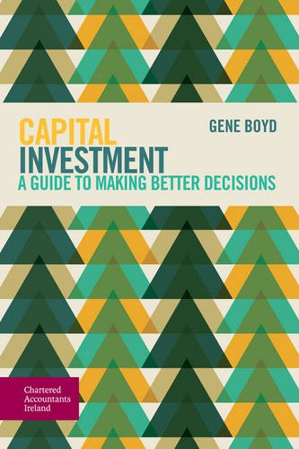 Capital Investment: A Guide to Making Better Decisions: Boyd, Gene