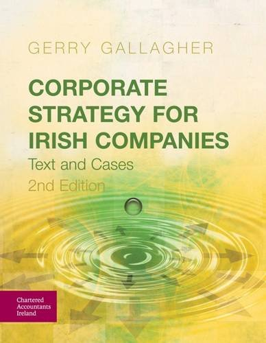 Corporate Strategy for Irish Companies: Text and Cases (Paperback): Gerry Gallagher