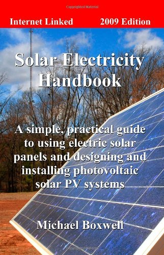 9781907215018: Solar Electricity Handbook: A Simple, Practical Guide to Solar Energy-Designing and Installing Photovoltaic Solar Electric Systems