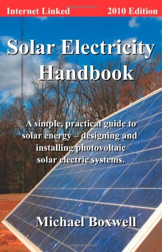 9781907215087: Solar Electricity Handbook 2010 Edition: A Simple, Practical Guide to Solar Energy - Designing and Installing Photovoltaic Solar Electric Systems